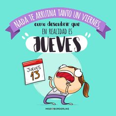 Nada te arruina tanto un viernes, como descubrir que en realidad es jueves. Daily Quotes, Art Quotes, Spanish Jokes, Frases Humor, Mr Wonderful, Face Expressions, Just Girly Things, Funny Pictures, Funny Memes
