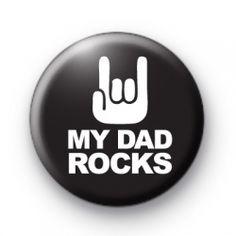 My Dad Rocks Badge Button Badges pins