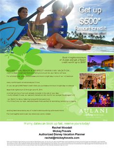 Purchase a 4-night Minimum Stay at Aulani and Get a Resort Credit of Up to $500 for travel dates now through May 15, 2014, for stays most nights April 23 through June 16, 2014. contact me today for more information...Rachel@mickeytravels.com