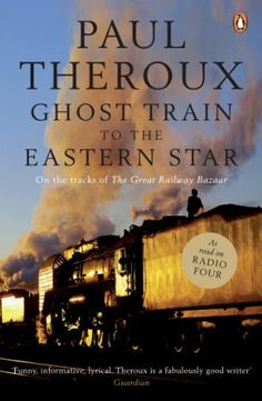 Ghost Train to the Eastern Star: On the tracks of 'The Great Railway Bazaar' by Paul Theroux, http://www.amazon.com/dp/B007HIEWYI/ref=cm_sw_r_pi_dp_pwbptb1VG54RH