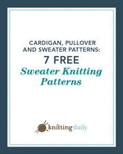 7 Free Sweater Knitting Patterns - Knitting Daily