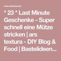 * 23 * Last Minute Geschenke - Super schnell eine Mütze stricken | ars textura - DIY Blog & Food | Bastelideen & Rezepte