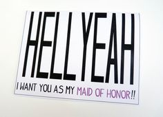 Hell Yeah, I Want You As My Bridesmaid / Matron of Honor / Maid of Honor - White Textured Funny Bridesmaid Card