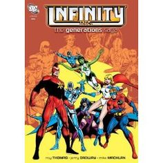 Infinity Inc.: The Generations Saga Vol. 1 (9781401231057) by Thomas, Roy