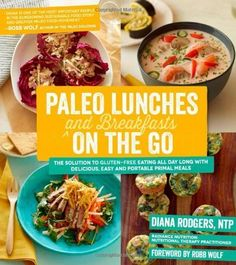 Paleo Lunches and Breakfasts On the Go: The Solution to Gluten-Free Eating All Day Long with Delicious, Easy and Portable Primal Meals by Rodgers, Diana (6 August, 2013) [Paperback] -- Click image to review more details.