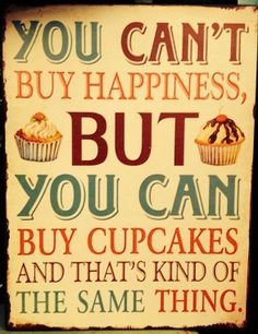 Blechschild you can´t buy happiness but cupcakes Schild Shabby Antik Nostalgie Wandbild Cupcake Signs, Cupcake Cakes, Cup Cakes, Vintage Bakery, Vintage Cupcake, Cake Cafe, Cake Quotes, Baking Quotes, Retro Pictures