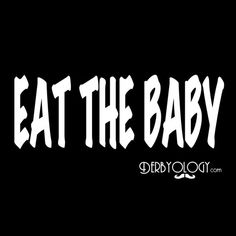Eat The Baby