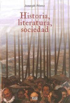 Historia, literatura, sociedad / Joseph Pérez