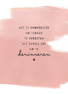 Inspiring quotes about life : QUOTATION – Image : Quotes Of the day – Description Kaarten – sterkte nw – herinneringen Sad Quotes, Great Quotes, Words Quotes, Love Quotes, More Than Words, Some Words, Inspiring Quotes About Life, Inspirational Quotes, Dutch Quotes