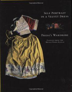 Self Portrait in a Velvet Dress: The Fashion of Frida Kahlo