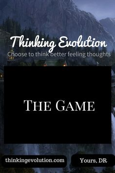 The Game- Thinking Evolution
