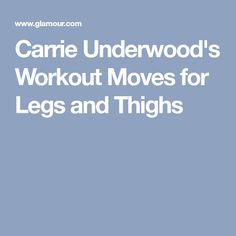 Carrie Underwood's Workout Moves for Legs and Thighs