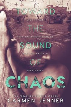 Toward the Sound of Chaos by  Carmen Jenner | Release Date May 18, 2016 | Genres: Contemporary Romance, Erotic Romance