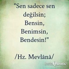 Mevlana Love Words, Beautiful Words, Change Quotes, Love Quotes, Strong Love, Meaningful Words, Poetry Quotes, Islamic Quotes, Relationship Quotes