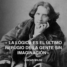 « La lógica es el último refugio de la gente sin imaginación » Oscar Wilde #refugio #logica #oscarwilde http://www.pandabuzz.com/es/cita-del-dia/oscar-wilde-lógica-refugio-imaginación