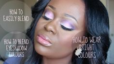 Makeup Tutorial: How To Easily Blend Eyeshadow Colours Like a Pro