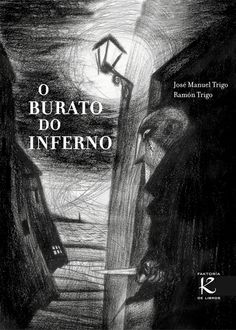 O burato do inferno / [texto], José Manuel Trigo ; [ilustracións], Ramón Trigo
