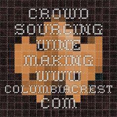 crowd sourcing wine making - www.columbiacrest.com