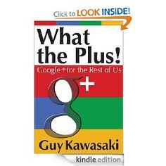 "Guy Kawaski wrote ""What the Plus!"" #googleplus"