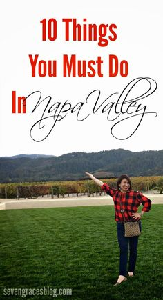 Things You Must Do in Napa Valley Seven Graces: 10 Things You Must Do in Napa Valley // Napa Valley Travel Guide // What to do in Napa.Seven Graces: 10 Things You Must Do in Napa Valley // Napa Valley Travel Guide // What to do in Napa. Oh The Places You'll Go, Places To Travel, Travel Destinations, Empire State Building, Monument Valley, Grand Canyon, San Diego, San Francisco, Times Square