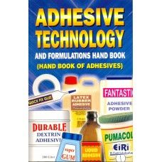 Adhesive Technology & Formulations Hand Book (Hand Book Of Adhesives)