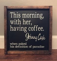 Handmade sign with johnny cash quote johnny cash quotes, diy signs, sign qu Johnny Cash Quotes, Felder, Sign Quotes, Wood Signs, Diy Signs, My Dream Home, Home Projects, Diy Home Decor, Sweet Home