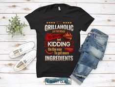 "I'm A Grillaholic On The Road To Recovery. Just Kidding On The Way To Get More Ingredients - Funny  griller quote - grill shirt - bbq shirt  Can't imagine your life without barbecue, grills and rubbed meat? Then this grilling shirt with funny grilling quote on it ""I'm A Grillaholic On The Road To Recovery. Just Kidding On The Way To Get More Ingredients"" is just for you! Perfect father's day gift.  #tshirt #fathersday #giftfordad #giftforboyfriend #grilling #bbq #barbecue #etsy #etsyshop…"