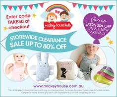 {MID-Season SALE} Up to 80% OFF STOREWIDE Plus enjoy 30% OFF all full-priced merchandise (New arrivals and non-Sale items) with code 'TAKE30'  Shop ---> www.mickeyhouse.com.au  *excludes Sale items, preorders, personalised custom orders, Anions products, Gift vouchers and on Gift wrapping service. Cannot be combined with other offer or discount. Sale ends AEST 11.59pm 8th June 2014  #SALE #Clearance #Babyclothes #Designerkids #Mickeyhouse