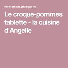Le croque-pommes tablette - la cuisine d'Angelle
