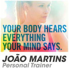 O teu corpo ouve tudo o que a tua mente diz... joaomartins.com.pt #joaomartinspersonaltrainer #ouveatuamente #oteucorpofaztudooqueatuamentediz