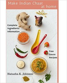 Make Indian Chaat at Home: Over 70 Simple Authentic Indian Street Food Recipes - Kindle edition by Natasha K. Johnson. Cookbooks, Food & Wine Kindle eBooks @ Amazon.com.
