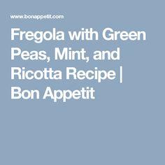 Fregola with Green Peas, Mint, and Ricotta Recipe   Bon Appetit