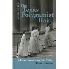 The Texas Polygamist Raid: Religous Freedom Versus Child Welfare (Perspectives On) Social Work, Perspective, Freedom, Texas, Reading, Children, Books, Movie Posters, Movies