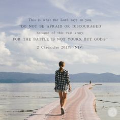 The battle is not yours, but God's. | 2 Chronicles 20:15