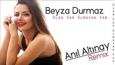 Beyza Durmaz - Olan Var Olmayan Var (Anıl Altınay Remix)