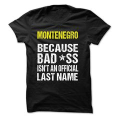 [Top tshirt name origin] MONTENEGRO  BECAUSE BAD SS ISNT AN OFFICIAL LAST NAME  Free Ship  MONTENEGRO  BECAUSE BADSS ISNT AN OFFICIAL LAST NAME! Guaranteed safe and secure checkout via Paypal  VISA  MASTERCARD. Choose your style(s) and colour(s) then Click BUY NOW to pick your size and order!  Tshirt Guys Lady Hodie  SHARE and Get Discount Today Order now before we SELL OUT  Camping 2016 special hoodies tshirts because because awesome isnt an official last name