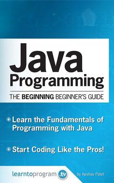 Java Programming: The Beginning Beginner's Guide (Beginning Beginners' Guide Book 1) Basic Computer Programming, Learn Computer Coding, Learn Computer Science, Java Programming Language, Learn Programming, Python Programming, Programming Languages, Learn Coding, Coding For Beginners