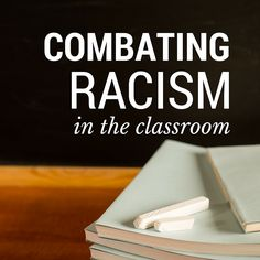 Because it starts in the classroom: http://www.educationworld.com/a_curr/combating-racism-multicultural-classroom.shtml