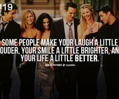 FRIENDS. absolute favorite TV show.