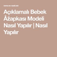 Açıklamalı Bebek Åžapkası Modeli Nasıl Yapılır   Nasıl Yapılır