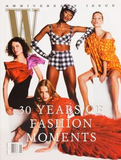 W MAGAZINE 30 YEARS OF FASHION MOMENTS/2002.08 KATE MOSS NAOMI CAMPBELL etc