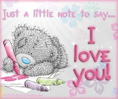●•‿✿⁀Taɬɬy Teddy‿✿⁀•● Just a little note to say I love you!