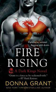 Fire Rising by Donna Grant | Dark Kings, BK#2 | Publisher: St. Martin's | Publication Date: June 3, 2014 | www.donnagrant.com | #Paranormal
