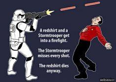 stormtropper and a star trek red shirt... haha