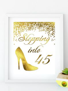 INSTANT DOWNLOAD Stepping into 45 Happy Birthday 45 Gold
