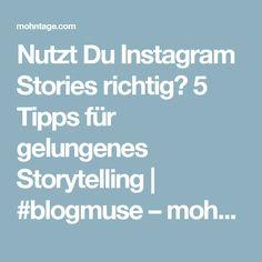 Nutzt Du Instagram Stories richtig? 5 Tipps für gelungenes Storytelling | #blogmuse – mohntage