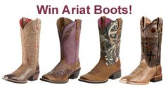 Win your choice of Ariat boots in May.(up to $325 in value)