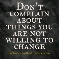 Change don't complain - Truth Prescriptions with Dr. Errin Weisman