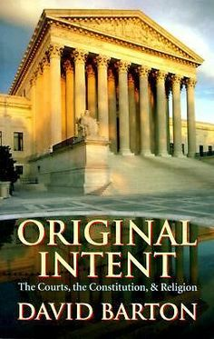 Original Intent The Courts The Constitution and Religion by David Barton
