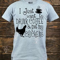 Drink Coffee and Pet Chickens; Pet my chickens svg; Pet my Chickens Chicken Signs, Chicken Life, Chicken Humor, Chicken Shirt, Pet Chickens, Chickens Backyard, Farm Clothes, Mothers Day Shirts, Drink Coffee